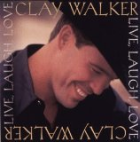 Live Laugh Love Lyrics Clay Walker