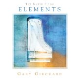 The Naked Piano Elements Lyrics Gary Girouard