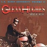 L.A. Blues Authority Volume II: Glenn Hughes - Blues Lyrics Glenn Hughes