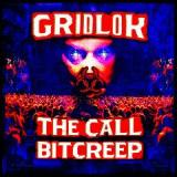 The Call / Bitcreep Lyrics Gridlok