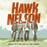 Smile, It's the End of the World Lyrics Hawk Nelson
