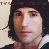 The Way You Look At Me Lyrics Jason Martinez