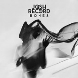 Bones (EP) Lyrics Josh Record