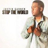 Stop The World (Single) Lyrics Justin Garner