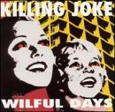 Wilful Days Lyrics Killing Joke