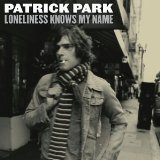 Loneliness Knows My Name Lyrics Patrick Park