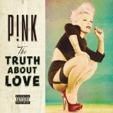The Truth About Love Lyrics Pink