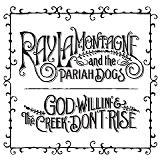 God Willin' & The Creek Don't Rise Lyrics Ray Lamontagne