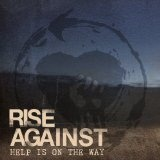 Help Is On The Way (Single) Lyrics Rise Against