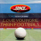 Love You More Than Football Lyrics Space