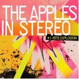 Number 1 Hits Explosion Lyrics The Apples In Stereo