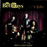 Have a Little Faith Lyrics The Bellrays