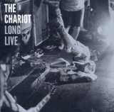 Long Live Lyrics The Chariot