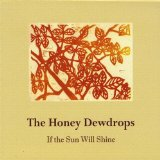 If the Sun Will Shine Lyrics The Honey Dewdrops