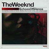 Echoes of Silence (Mixtape) Lyrics The Weeknd