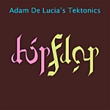 Hip Flop (Take 2) Lyrics Adam De Lucia's Tektonics