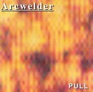 Pull Lyrics Arcwelder