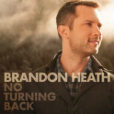 No Turning Back (Single) Lyrics Brandon Heath