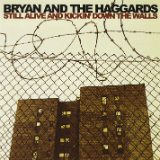 Still Alive and Kickin' Down the Walls Lyrics Bryan And The Haggards
