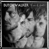 Butch Walker Lyrics I give it four starts because of tracks 1 and i've been following butch since the marvelous 3 days. song lyrics