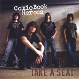Take A Seat Lyrics Comic Book Heroes