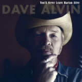 You'll Never Leave Harlan Alive (Single) Lyrics Dave Alvin