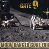 Moon Ranger Gone Evil Lyrics Gate 9