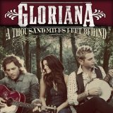 A Thousand Miles Left Behind Lyrics Gloriana
