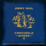 Crocodile Shoes II Lyrics Jimmy Nail