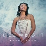 Freedom & Surrender Lyrics Lizz Wright
