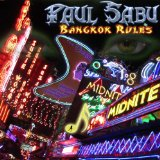 Bangkok Rules Lyrics Paul Sabu