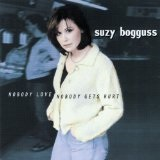 Nobody Love Nobody Gets Hurt Lyrics Suzy Bogguss