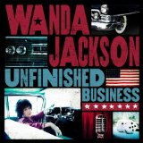 Unfinished Business Lyrics Wanda Jackson