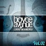 Cover Sessions, Vol. 2 Lyrics Boyce Avenue