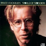 World Of Wonders Lyrics Bruce Cockburn