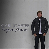 Forgiven Forever Lyrics Carl Cartee
