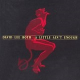 A Little Ain't Enough Lyrics David Lee Roth