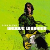 Groove Warrior Lyrics Dean Brown