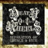 Separation Of Church & Fate Lyrics Death On Two Wheels