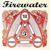 The Ponzi Scheme Lyrics Firewater
