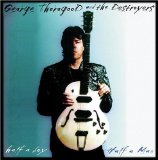 Half A Boy, Half A Man Lyrics George Thorogood And The Destroyers