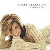 Thankful Lyrics Kelly Clarkson