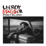 Dream It All Away Lyrics Leeroy Stagger