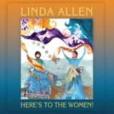 Here's To The Women! Lyrics Linda Allen