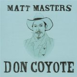 DON COYOTE Lyrics Matt Masters