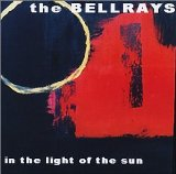 In the Light of the Sun Lyrics The Bellrays