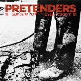 Break Up The Concrete Lyrics The Pretenders