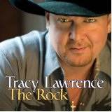 The Rock Lyrics Tracy Lawrence