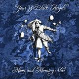 Moon and Morning Star Lyrics Your 33 Black Angels