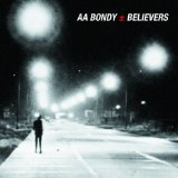 Believers Lyrics A. A. Bondy